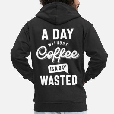 Day Of Prayer A Day Without Coffee is a Day - Coffee Lovers - Men's Premium Zip Hoodie