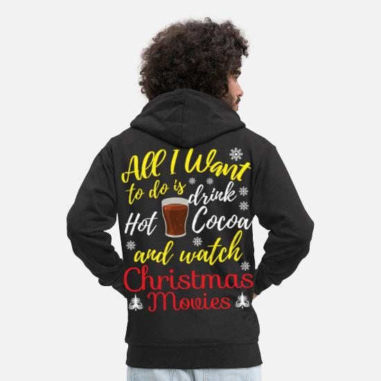Kakao Pullover & Hoodies - HOT COCOA AND WATCH CHRISTMAS MOVIES GIFT - Männer Premium Kapuzenjacke Schwarz