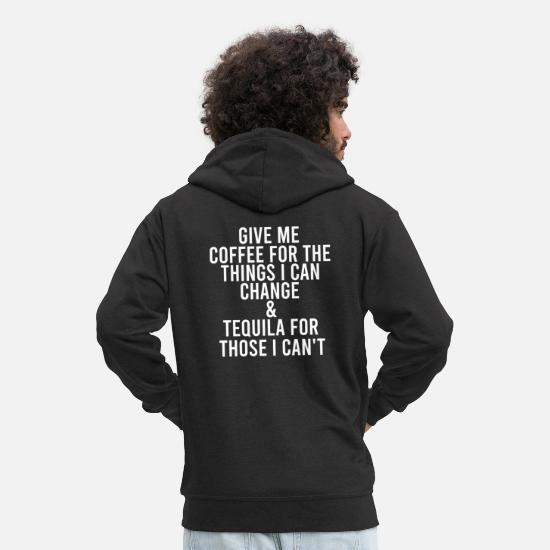 Alcohol Hoodies & Sweatshirts - Give me Coffee & Tequila - Men's Premium Zip Hoodie black
