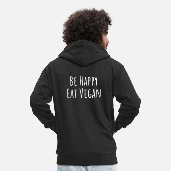 Eco Hoodies & Sweatshirts - Be Happy Eat Vegan - Say Vegan Organic Eco Food - Men's Premium Zip Hoodie black