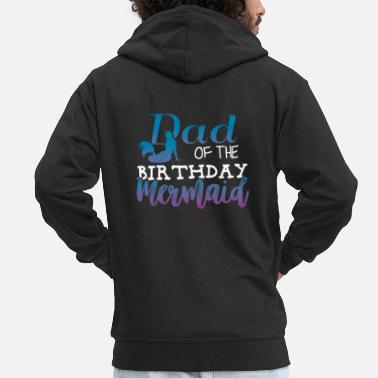 Mermaid Dad of the Birthday Mermaid Father Gift - Men's Premium Zip Hoodie
