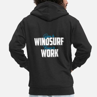 Periodic Table Born To Windsurf Forced To Work T-Shirt Gift - Men's Premium Zip Hoodie