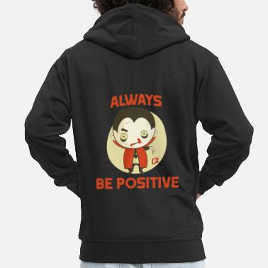 Little Always be positive - vampire motif - Men's Premium Zip Hoodie