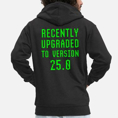 Video Recently Upgraded To Version 25.0 25th Birthday - Men's Premium Zip Hoodie