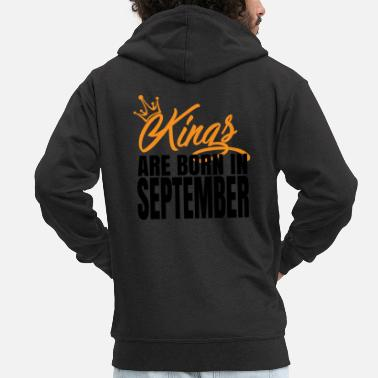Kings Are Born In September KINGS ARE BORN IN SEPTEMBER - Men's Premium Zip Hoodie