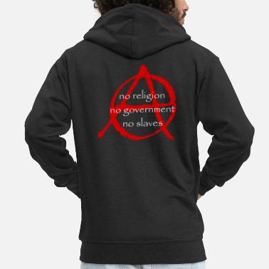 Anarchist Anarchy, no religion, no government, no slaves - Men's Premium Hooded Jacket