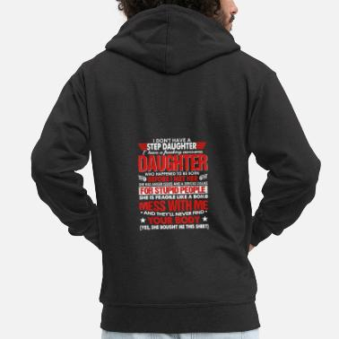 Awesome I Dont Have A Step Daughter I Have Awesome - Men's Premium Zip Hoodie