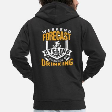 Weekend Forecast Cycling Weekend Forecast Cycling | Chance Of Drinking - Men's Premium Zip Hoodie