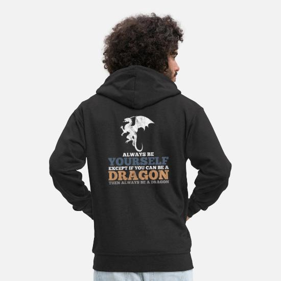 Gift Pullover & Hoodies - Always Be Yourself Unless You Can Be A Dragon T-Sh - Männer Premium Kapuzenjacke Schwarz
