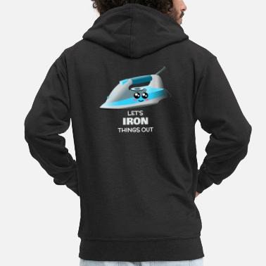 Ironie Iron Iron Things Out Funny Iron Pun - Veste à capuche premium Homme