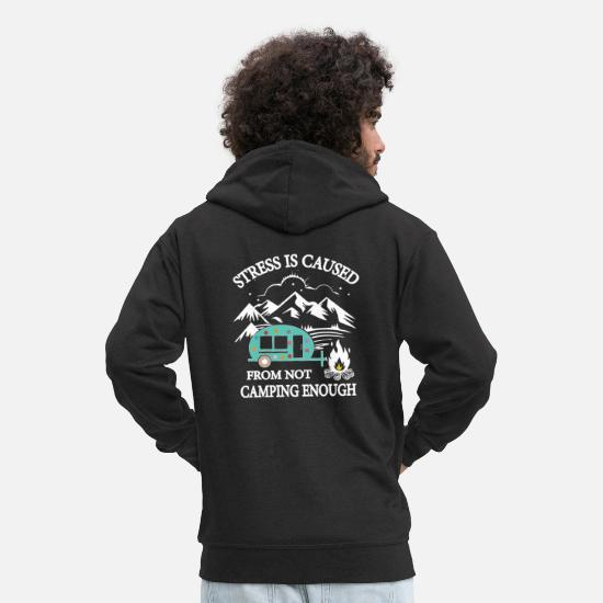 Stress Hoodies & Sweatshirts - it is not enough camping enough - Men's Premium Zip Hoodie black