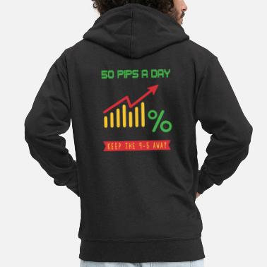Millionaire 50 pips a day keep 9-5 away trading stock exchanges - Men's Premium Zip Hoodie