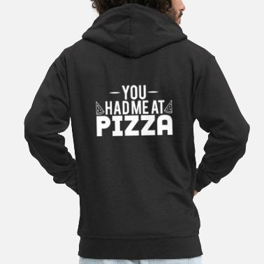 Funny Humour You Had Me At Pizza - Men's Premium Zip Hoodie