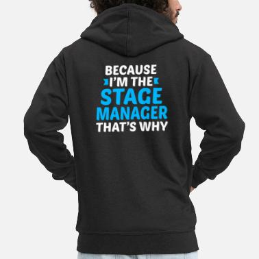 Stage Because Im The Stage Manager - Men's Premium Zip Hoodie