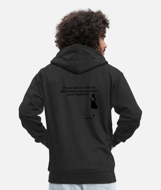Linguistics Hoodies & Sweatshirts - If your absence doesn't affect your presence tight - Men's Premium Zip Hoodie black