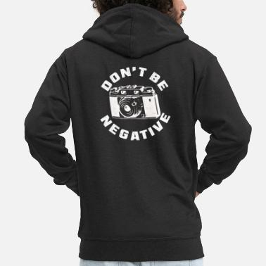 Don't be negative for photographers - Men's Premium Zip Hoodie