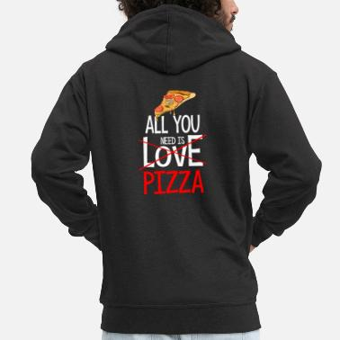 World Pizza Lover - All You Need Is Pizza - Men's Premium Zip Hoodie