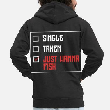 Tag Single Taken Just wanna Fish - Männer Premium Kapuzenjacke