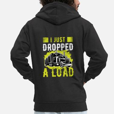 Truck Driver Trucker I Just Dropped A Load Truck Driver - Men's Premium Hooded Jacket
