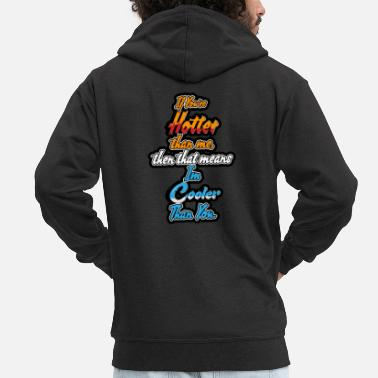 Funny Quotes funny quote - Men's Premium Hooded Jacket
