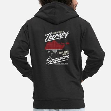 South East Asia Singapore I dont need a therapy - Men's Premium Zip Hoodie