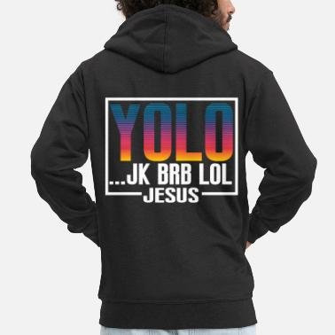Funny Bible Parody YOLO Jk BRB Lol Jesus Tshirt Design God Faith - Men's Premium Zip Hoodie