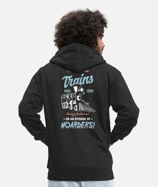 Training Hoodies & Sweatshirts - Railway Engine Transport Railroad Locomotive I'm - Men's Premium Zip Hoodie black
