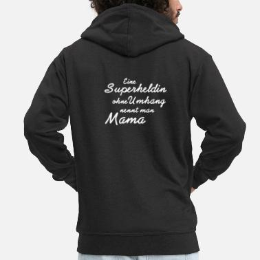 A superhero without a cape is called Mama Tshirt - Men's Premium Zip Hoodie