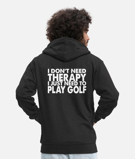 Christmas Hoodies & Sweatshirts - I don't need therapy i just need to play golf - Men's Premium Zip Hoodie black