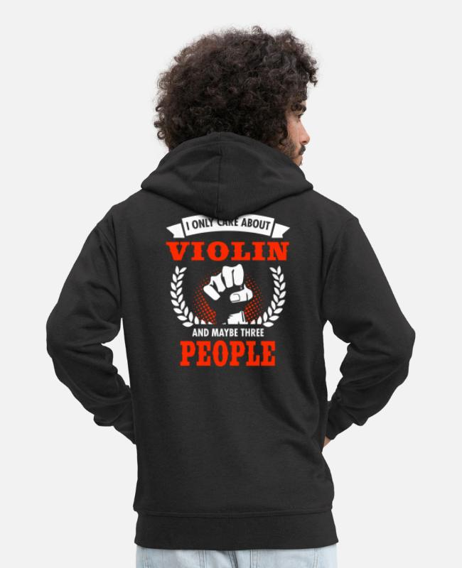 Hobby Cook Hoodies & Sweatshirts - I Only Care About Violin And Maybe Three People - Men's Premium Zip Hoodie black