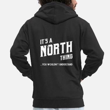 Familienaam It's a North Thing - Familienaam Cadeau - Mannen premium zip hoodie