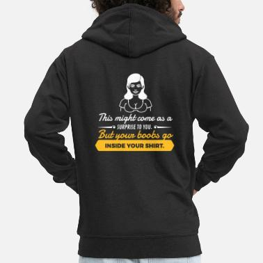 German Underwear Your Boobs Go Inside Your Shirt! - Men's Premium Zip Hoodie