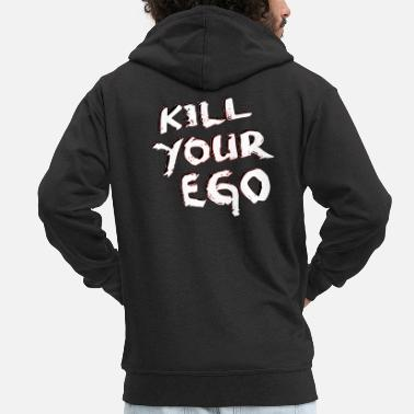 Kill Your Ego kill your ego - Männer Premium Kapuzenjacke