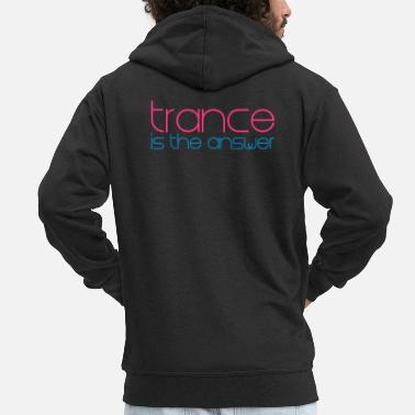 Trance Trance is the Answer - Mannen premium zip hoodie