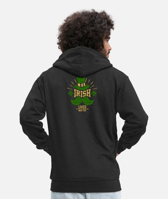 St Hoodies & Sweatshirts - The Irish live better - shamrock Irish hat - Men's Premium Zip Hoodie black