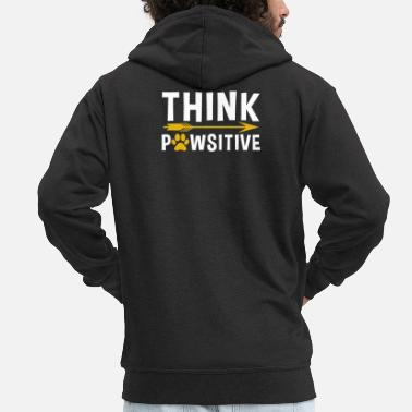 Dog dog think positive thinking positive love life - Men's Premium Zip Hoodie