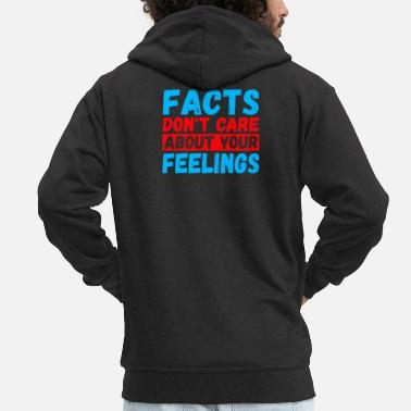 Care Facts Don't Care About Your Feelings - Men's Premium Zip Hoodie