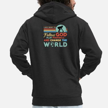 Love Follow God Play Football Change The World - Männer Premium Kapuzenjacke