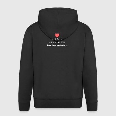 I've got a good heart but that attitude - Men's Premium Hooded Jacket