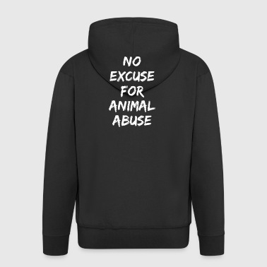 NO EXCUSE FOR ANIMAL ABUSE - Men's Premium Hooded Jacket