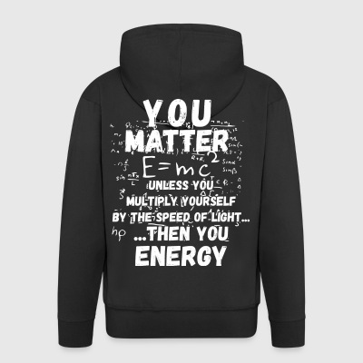 You matter ... then you energy - Men's Premium Hooded Jacket