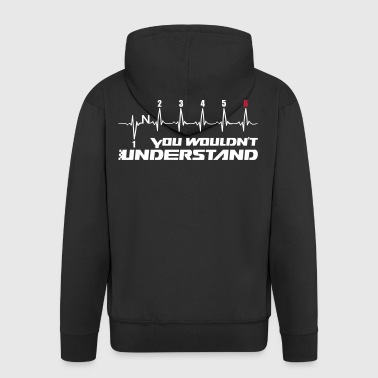 You Wouldn't Understand gear 6 - Männer Premium Kapuzenjacke