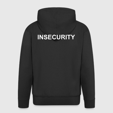 INSECURITY - T-Shirt, Hoodie, Longsleeve - Men's Premium Hooded Jacket