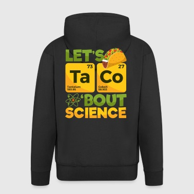 Let's Taco 'Bout Science - Men's Premium Hooded Jacket
