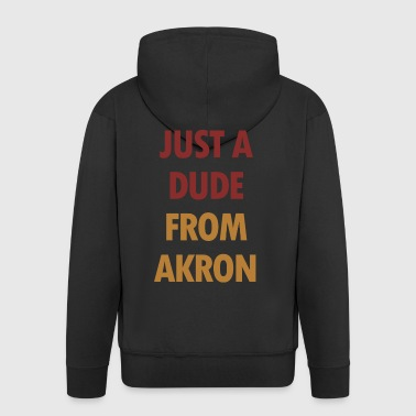 Just A dude From Akron - Men's Premium Hooded Jacket