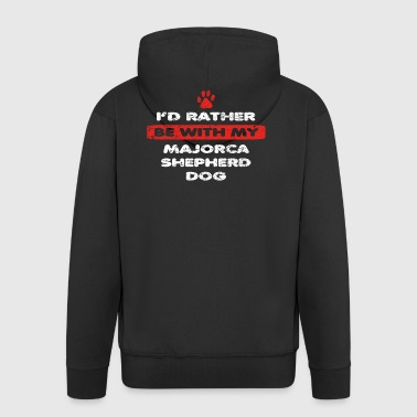 Dog dog love rather at my MAJORCA SHEPHERD DOG - Men's Premium Hooded Jacket