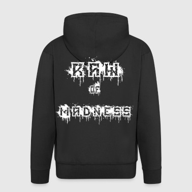 EXCLUSIVE JACKE RAW OF MADNESS - Männer Premium Kapuzenjacke
