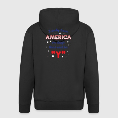 I Only Love America On Days That End In Y TShirt - Men's Premium Hooded Jacket