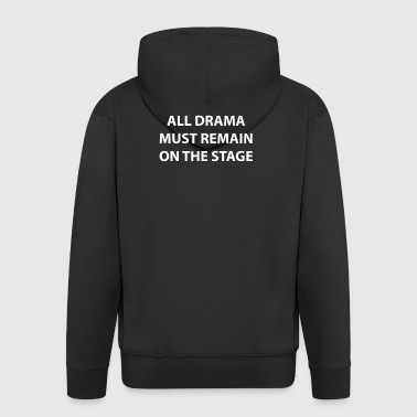 All Drama must remain on the Stage - Musical - Men's Premium Hooded Jacket