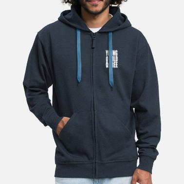 Young Wild And Free Young Wild and Free II - Mannen premium zip hoodie